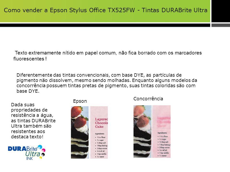 Como vender a Epson Stylus Office TX525FW - Tintas DURABrite Ultra Texto extremamente nítido em papel comum, não fica borrado com os marcadores fluore