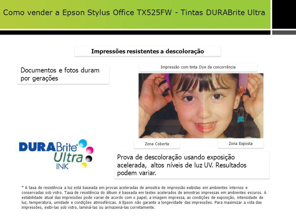 Como vender a Epson Stylus Office TX525FW - Tintas DURABrite Ultra Impressões resistentes a descoloração Documentos e fotos duram por gerações Documen