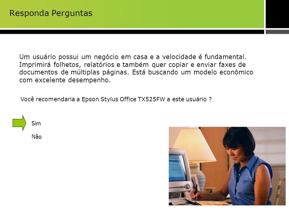 Responda Perguntas Um usuário possui um negócio em casa e a velocidade é fundamental. Imprimirá folhetos, relatórios e também quer copiar e enviar fax