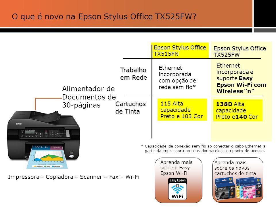 O novo na Epson Stylus Office TX525FW - Easy Epson Wi-Fi Novo Easy Epson Wi–Fi compatibilidade n Maior flexibilidade para seus usuários !