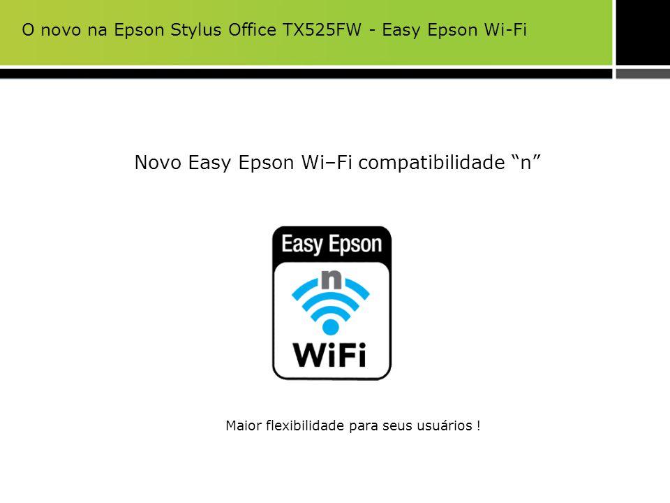 A Epson Stylus Office TX525FW suporta o mais novo estândar em conexão sem fio 802.11n.