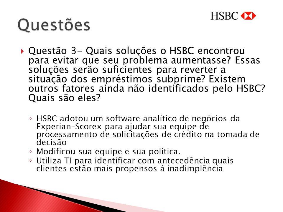 Questão 3- Quais soluções o HSBC encontrou para evitar que seu problema aumentasse? Essas soluções serão suficientes para reverter a situação dos empr