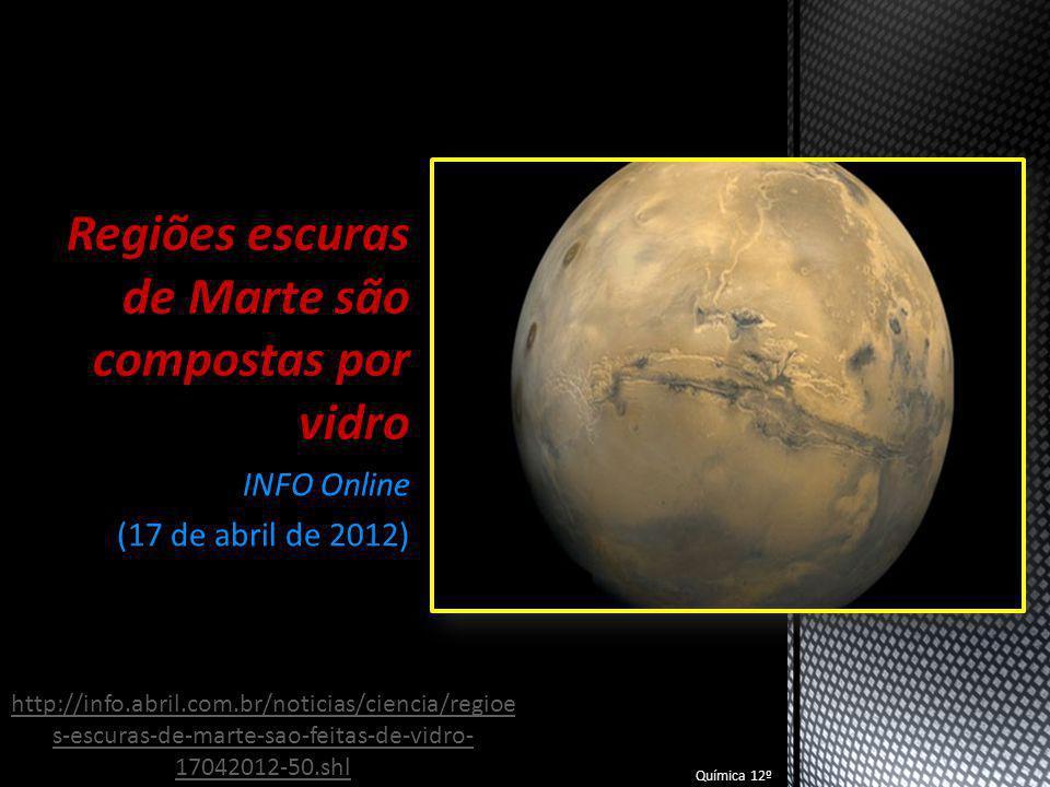 Química 12º Pirâmides de vidro são encontradas submersas no Triângulo das Bermudas S1 Notícia (11 de abril de 2012) Química 12º http://www.s1noticias.com/2012/04/piramide s-de-vidro-sao- encontradas.html#.T6JR41JTBnw