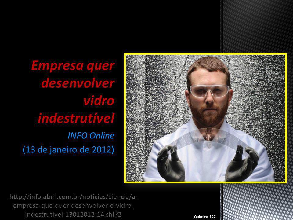 Química 12º Regiões escuras de Marte são compostas por vidro INFO Online (17 de abril de 2012) Química 12º http://info.abril.com.br/noticias/ciencia/regioe s-escuras-de-marte-sao-feitas-de-vidro- 17042012-50.shl