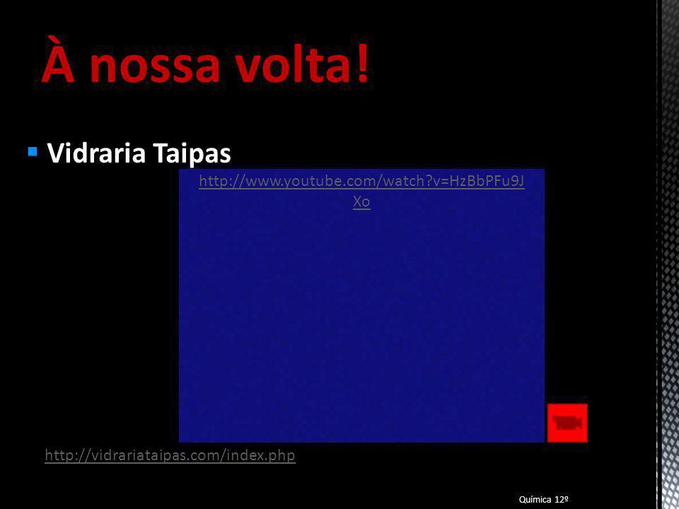 Vídeos Fábrica de Vidros: Química 12º http://www.youtube.com/watch?v=zSPC9BLiir M&feature=related