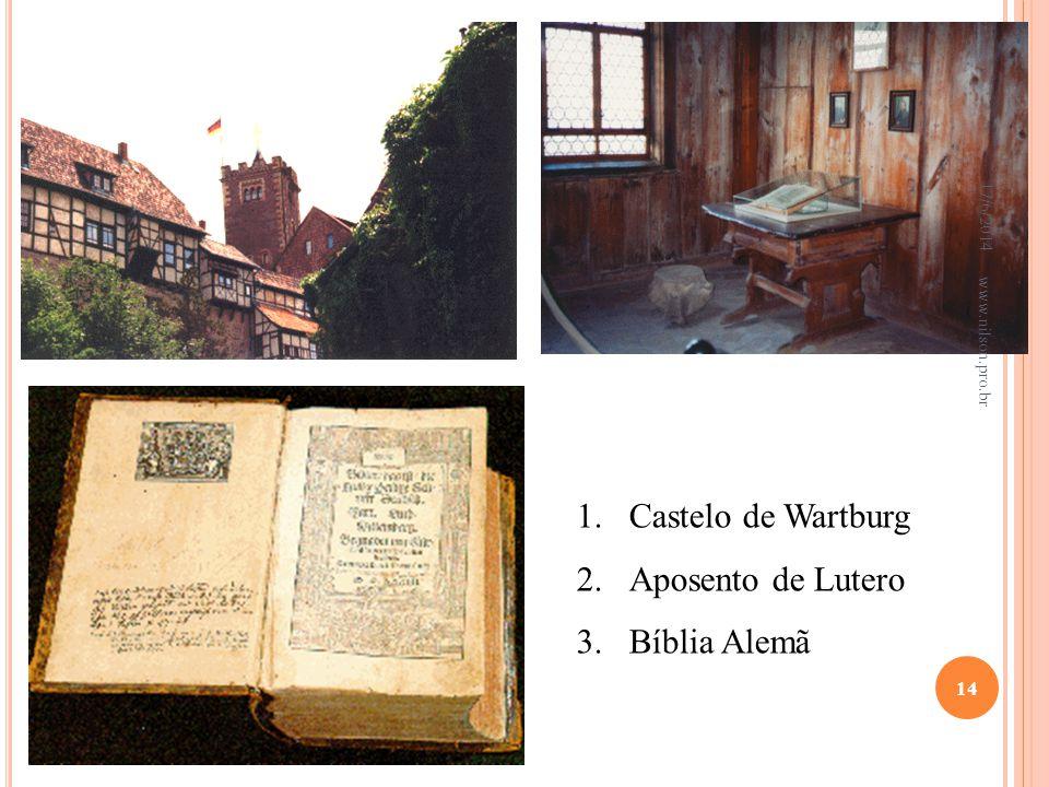 1.Castelo de Wartburg 2.Aposento de Lutero 3.Bíblia Alemã 17/6/2014 14 www.nilson.pro.br