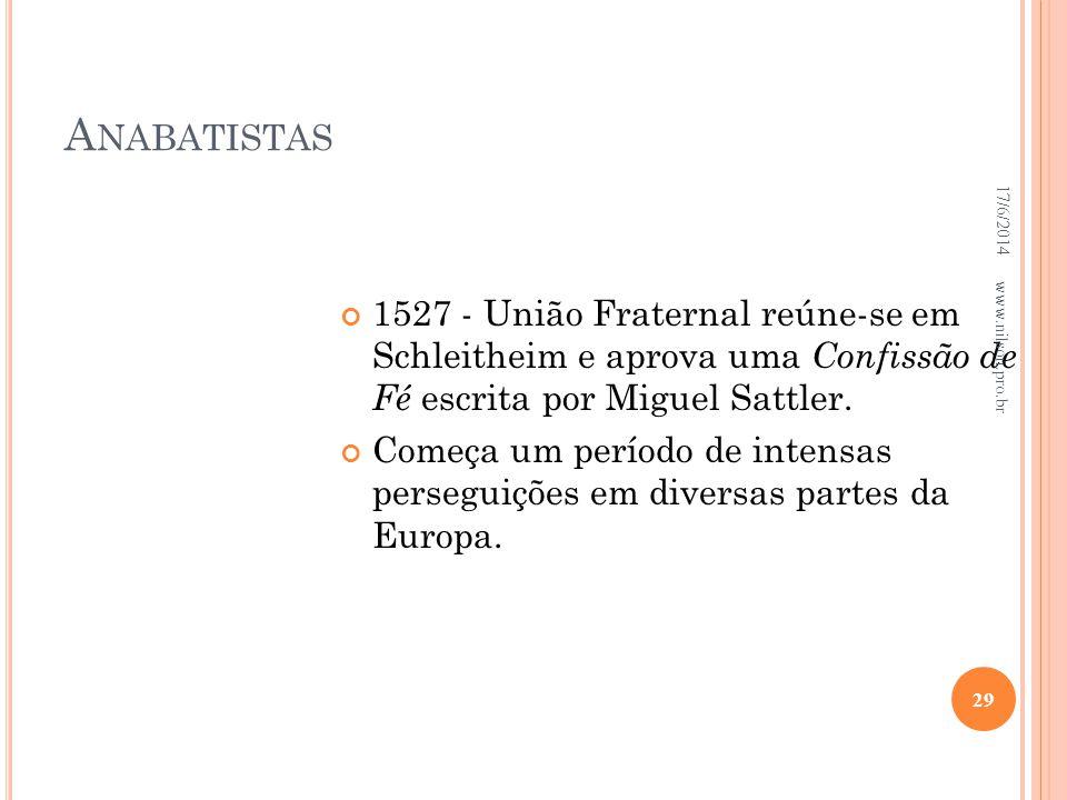 A NABATISTAS 1527 - União Fraternal reúne-se em Schleitheim e aprova uma Confissão de Fé escrita por Miguel Sattler. Começa um período de intensas per