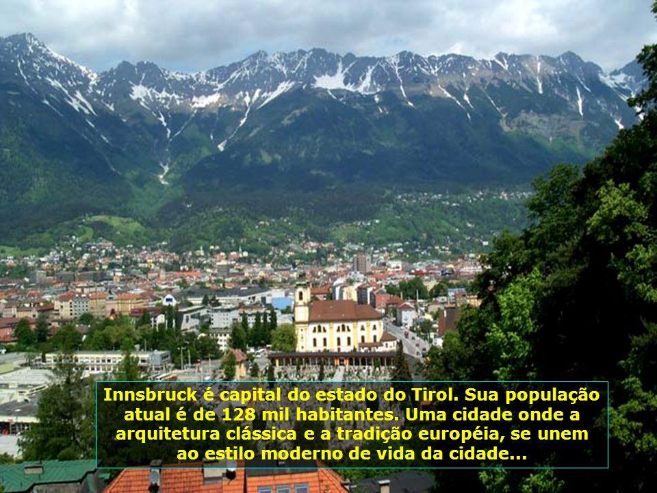 Innsbruck é capital do estado do Tirol.Sua população atual é de 128 mil habitantes.