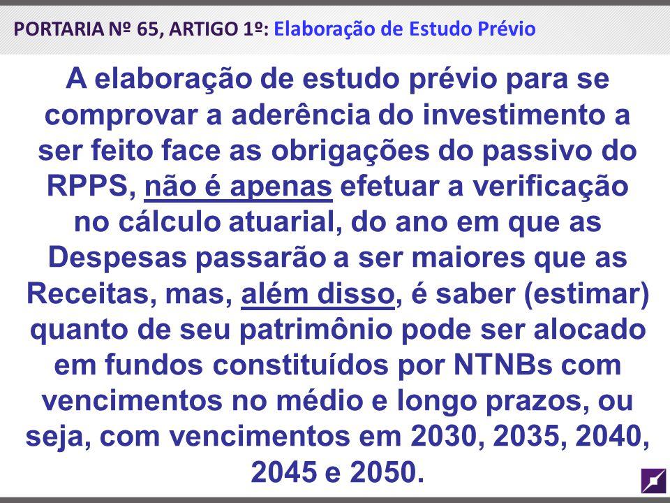 PORTARIA Nº 65, ARTIGO 1º: Elaboração de Estudo Prévio A elaboração de estudo prévio para se comprovar a aderência do investimento a ser feito face as
