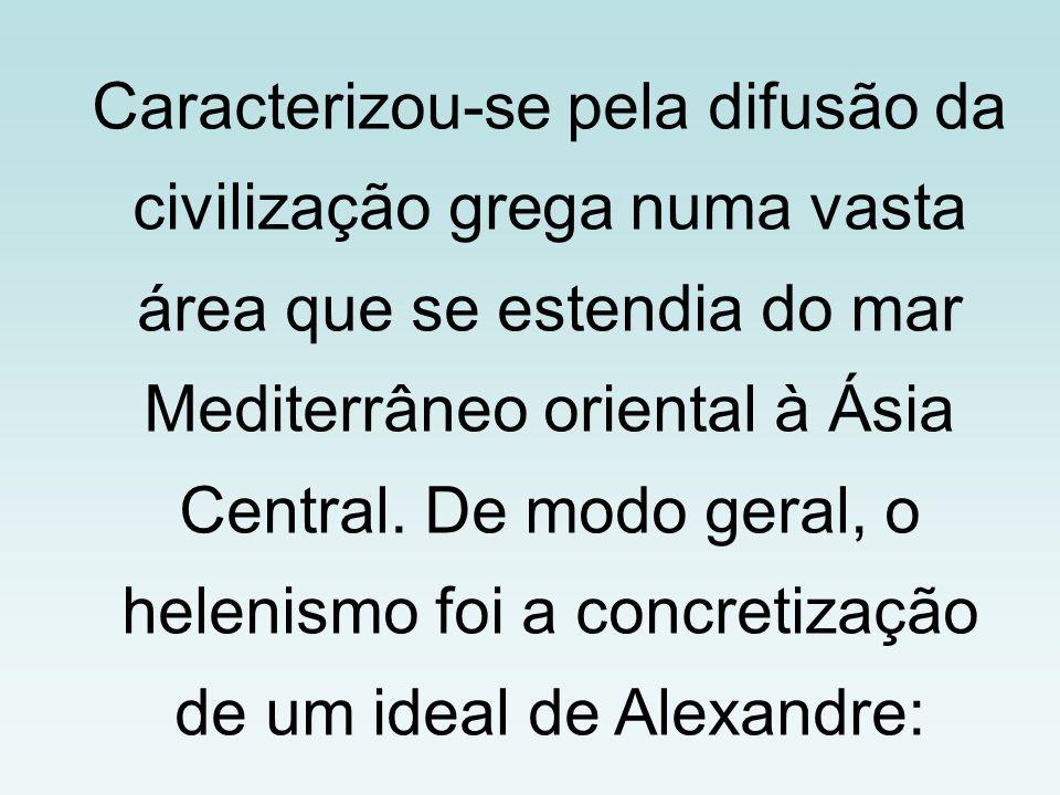 Caracterizou-se pela difusão da civilização grega numa vasta área que se estendia do mar Mediterrâneo oriental à Ásia Central. De modo geral, o heleni