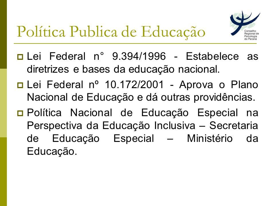 Política Publica de Educação Lei Federal n° 9.394/1996 - Estabelece as diretrizes e bases da educação nacional.