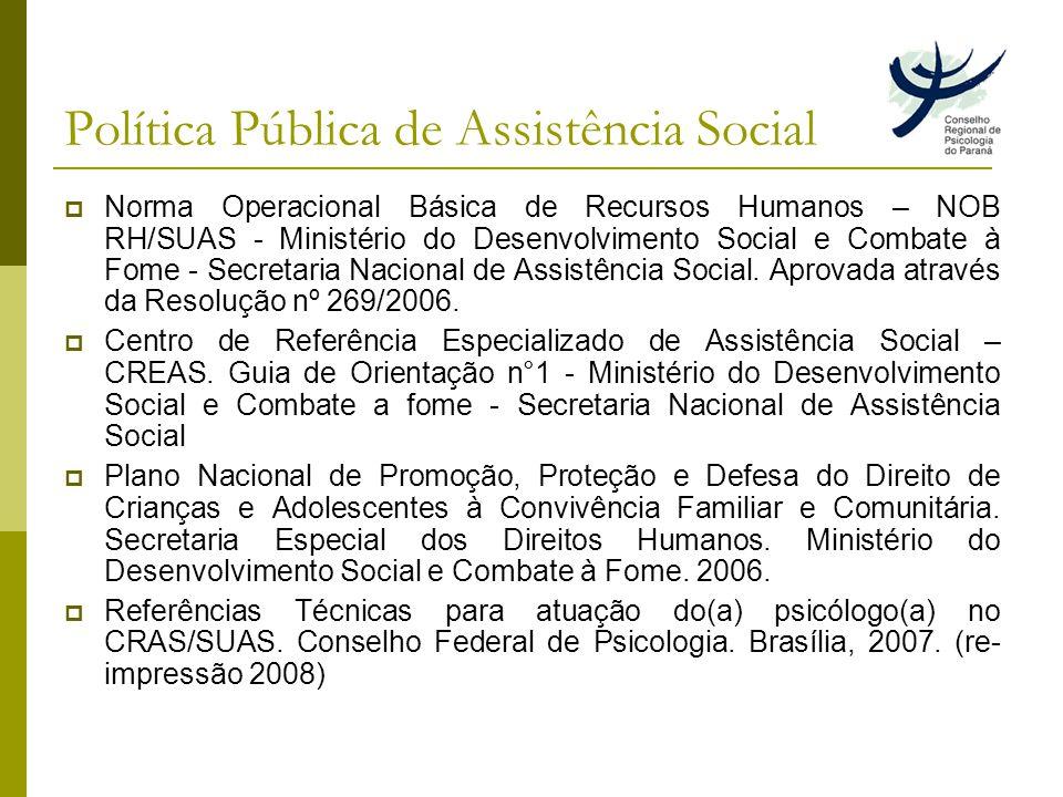 Política Pública de Assistência Social Norma Operacional Básica de Recursos Humanos – NOB RH/SUAS - Ministério do Desenvolvimento Social e Combate à Fome - Secretaria Nacional de Assistência Social.