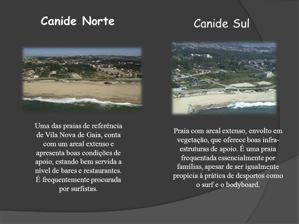 Canide Norte Uma das praias de referência de Vila Nova de Gaia, conta com um areal extenso e apresenta boas condições de apoio, estando bem servida a