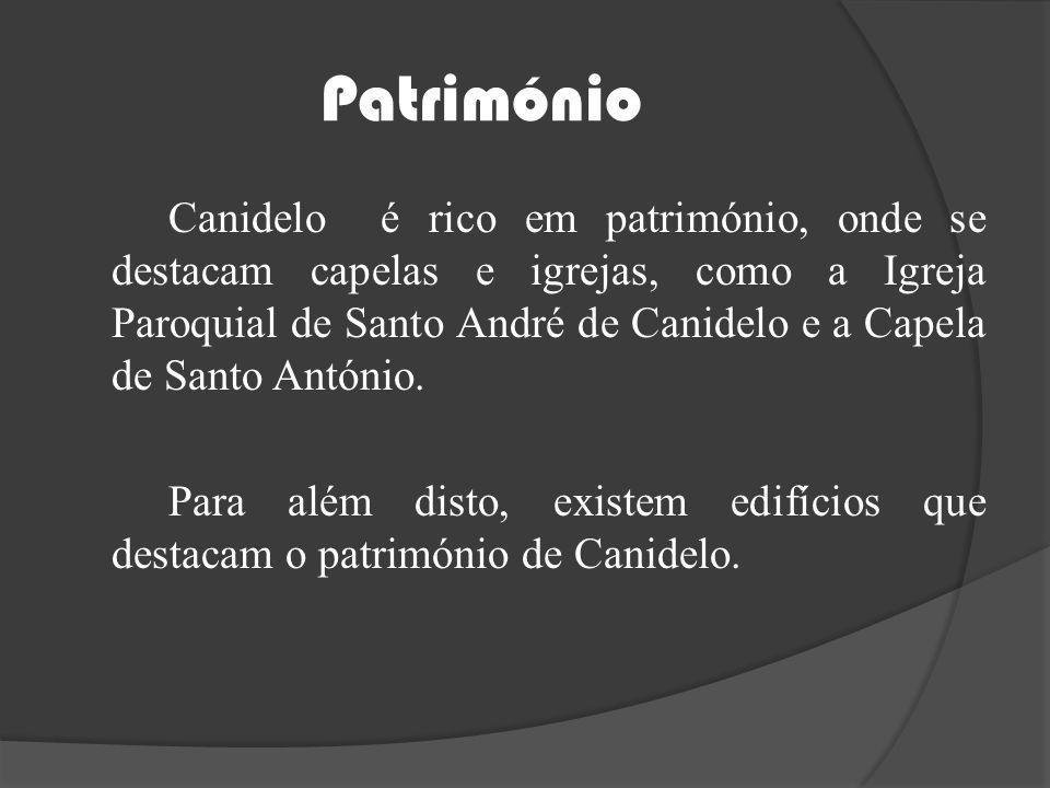 Património Canidelo é rico em património, onde se destacam capelas e igrejas, como a Igreja Paroquial de Santo André de Canidelo e a Capela de Santo A