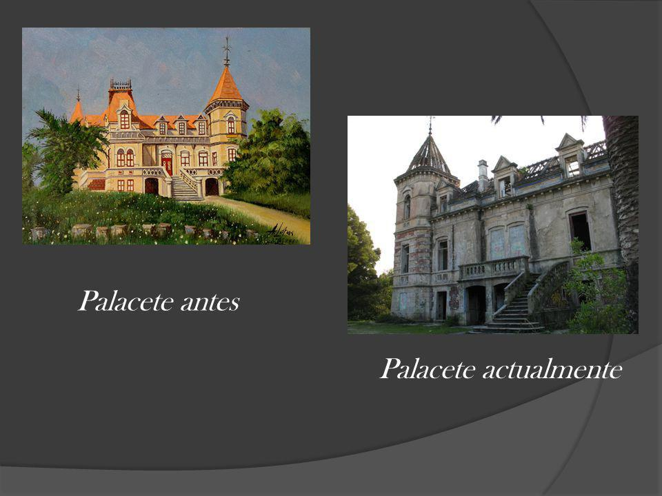 Palacete antes Palacete actualmente