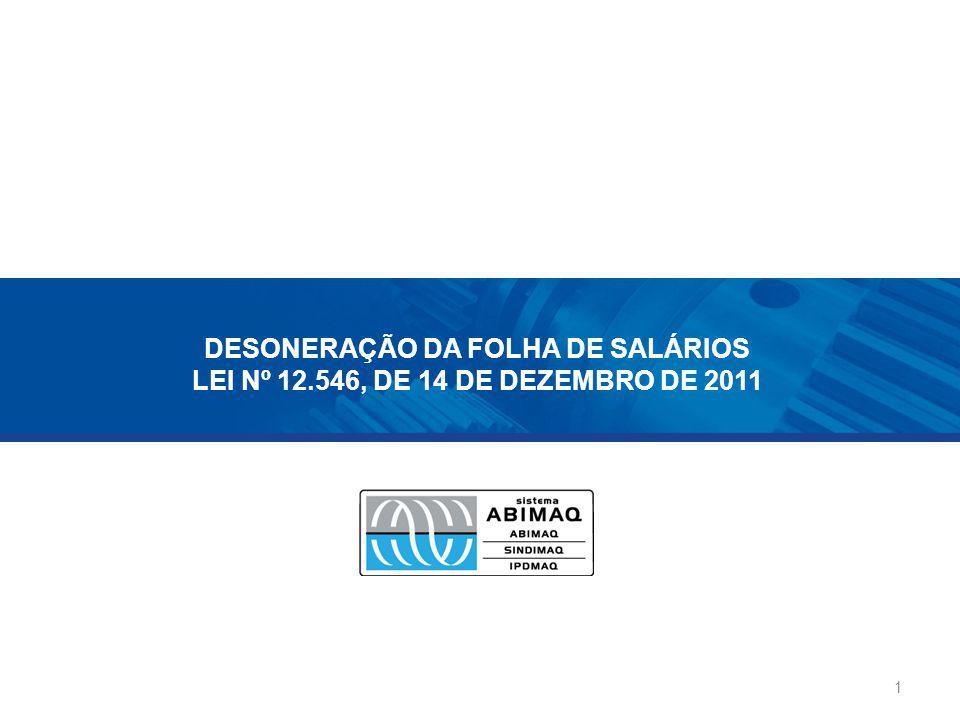 DESONERAÇÃO DA FOLHA DE SALÁRIOS LEI Nº 12.546, DE 14 DE DEZEMBRO DE 2011 1