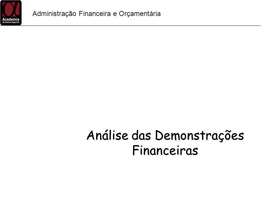 Administração Financeira e Orçamentária Área Financeira Importância da Contabilidade Demonstrativos Financeiros Princípios Contábeis Introdução