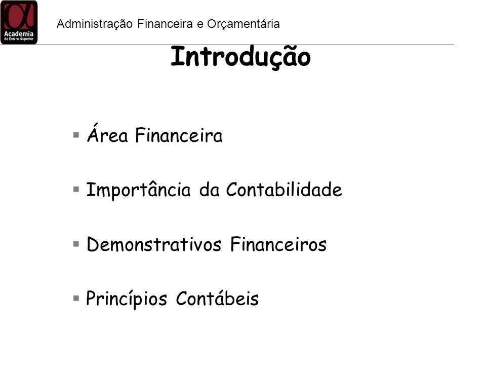 Administração Financeira e Orçamentária Demonstrativo de resultados Mostra o fluxo de eventos ocorridos em um determinado período de tempo.