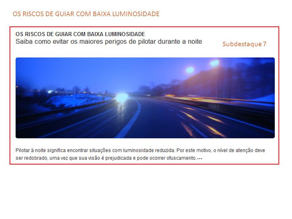 ... Subdestaque 7 OS RISCOS DE GUIAR COM BAIXA LUMINOSIDADE