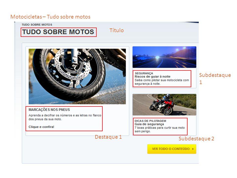 Título Destaque 1 Subdestaque 1 Subdestaque 2 Motocicletas – Tudo sobre motos