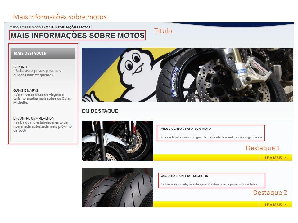 Destaque 1 Destaque 2 Título Mais Informações sobre motos