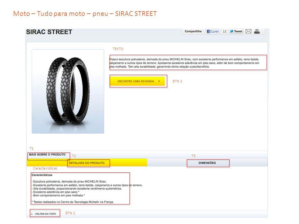 Moto – Tudo para moto – pneu – SIRAC STREET TEXTO T2 T1 T3 Características BTN 1 BTN 2