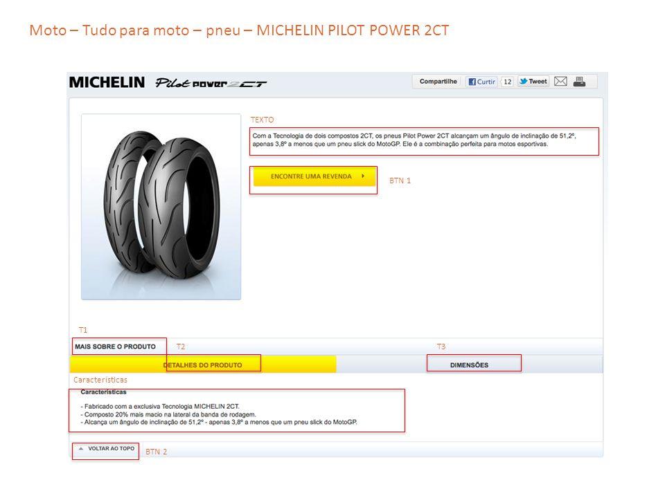 Moto – Tudo para moto – pneu – MICHELIN PILOT POWER 2CT TEXTO T2 T1 T3 Características BTN 1 BTN 2