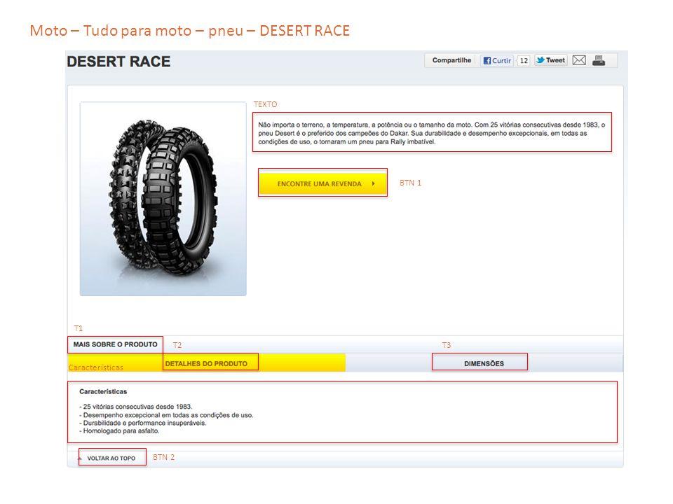 Moto – Tudo para moto – pneu – DESERT RACE TEXTO T2 T1 T3 Características BTN 1 BTN 2