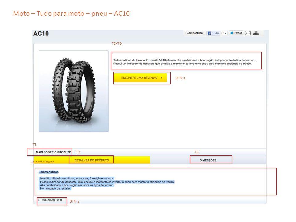 Moto – Tudo para moto – pneu – AC10 TEXTO T2 T1 T3 Características BTN 1 BTN 2