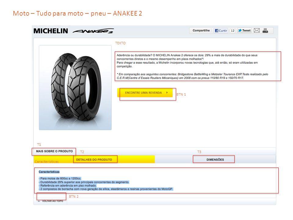 Moto – Tudo para moto – pneu – ANAKEE 2 TEXTO T2 T1 T3 Características BTN 1 BTN 2