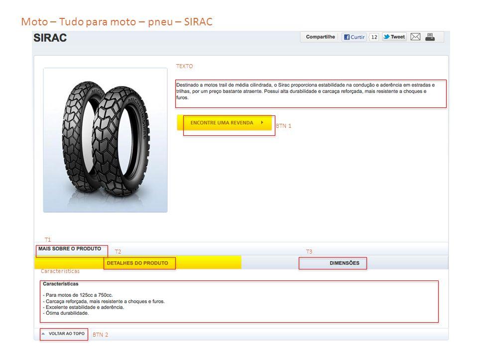 Moto – Tudo para moto – pneu – SIRAC TEXTO T2 T1 T3 Características BTN 1 BTN 2