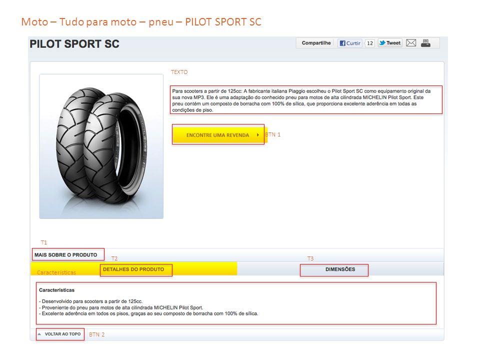 Moto – Tudo para moto – pneu – PILOT SPORT SC TEXTO T2 T1 T3 Características BTN 1 BTN 2