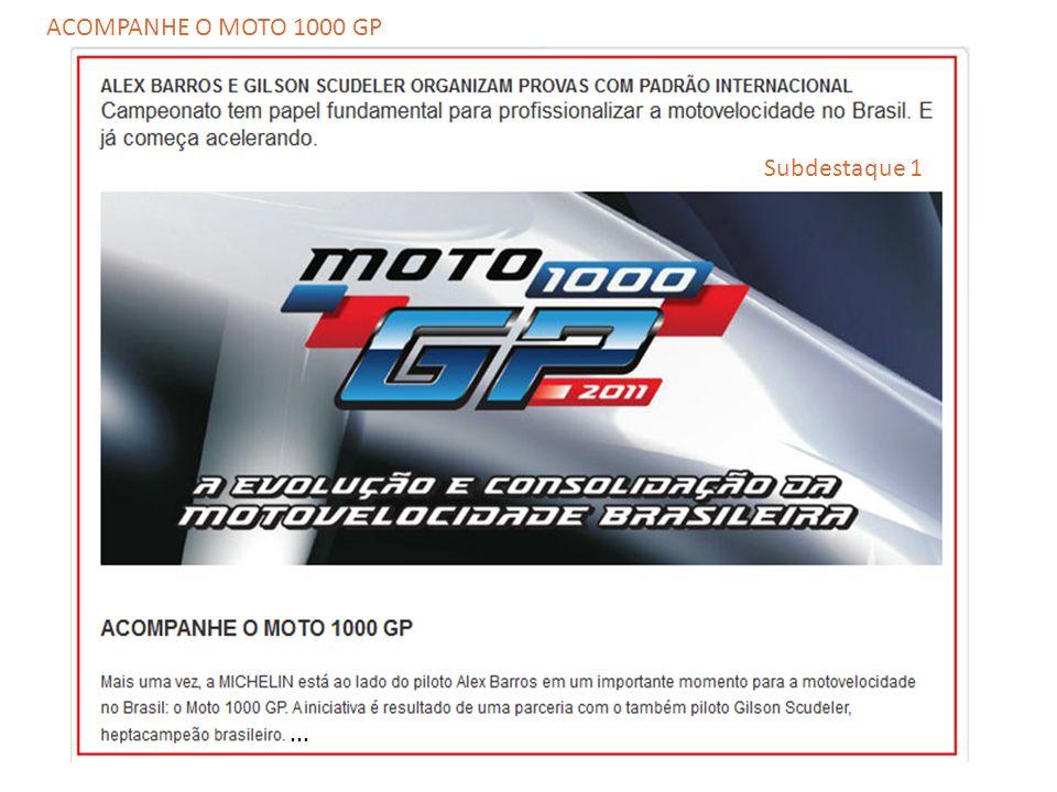 ... Subdestaque 1 ACOMPANHE O MOTO 1000 GP