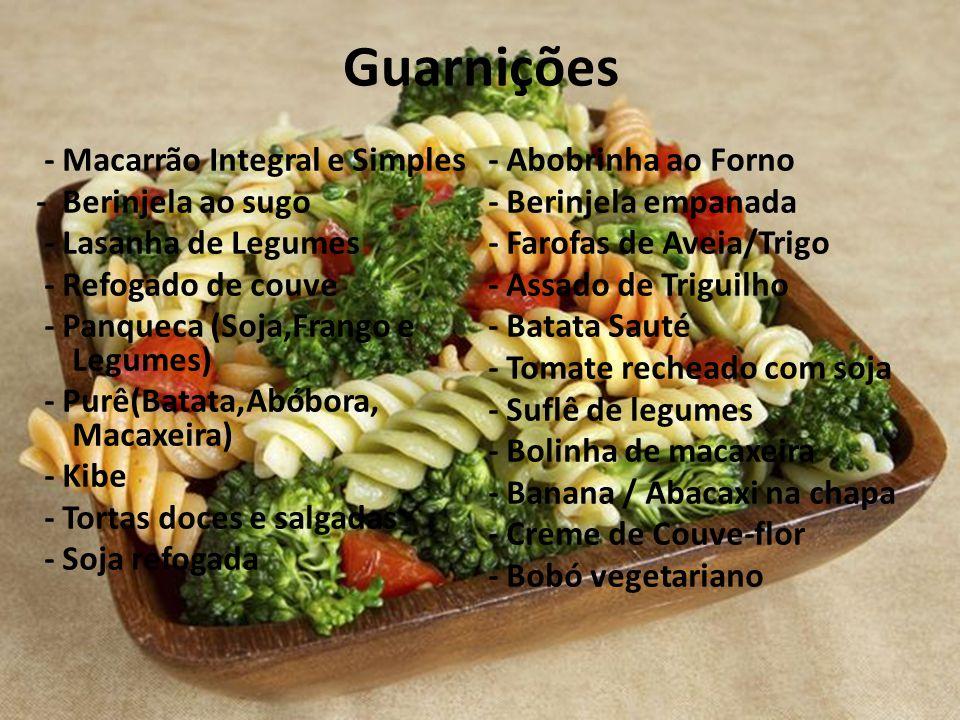 Guarnições - Macarrão Integral e Simples - Berinjela ao sugo - Lasanha de Legumes - Refogado de couve - Panqueca (Soja,Frango e Legumes) - Purê(Batata