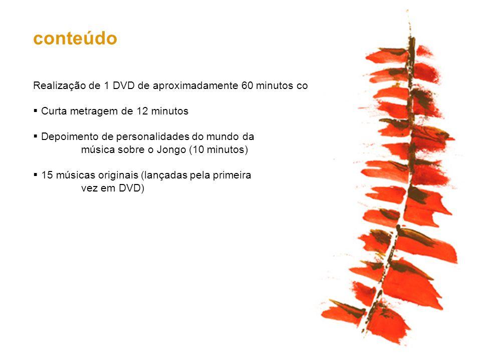 conteúdo Realização de 1 DVD de aproximadamente 60 minutos com: Curta metragem de 12 minutos Depoimento de personalidades do mundo da música sobre o J