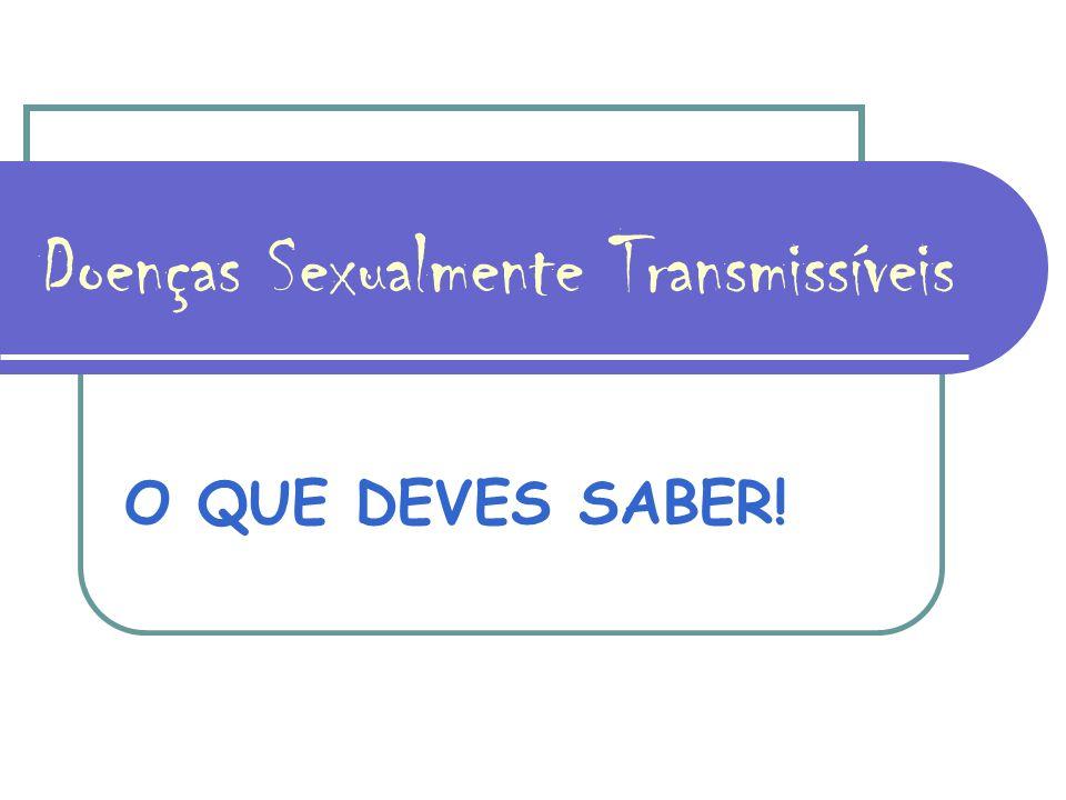 Doenças Sexualmente Transmissíveis O QUE DEVES SABER!