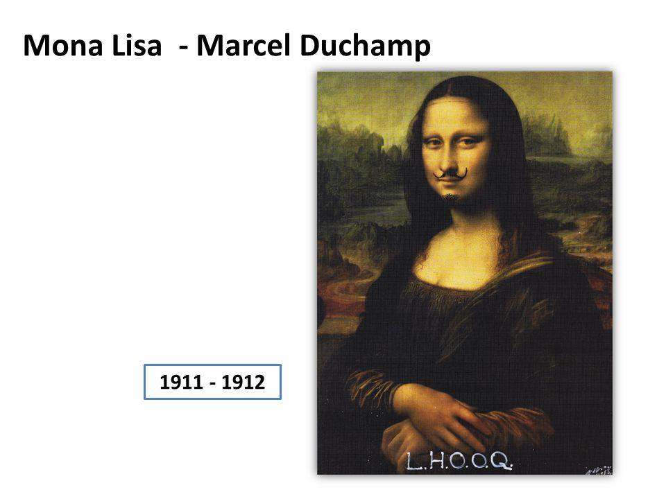 Mona Lisa - Marcel Duchamp 1911 - 1912