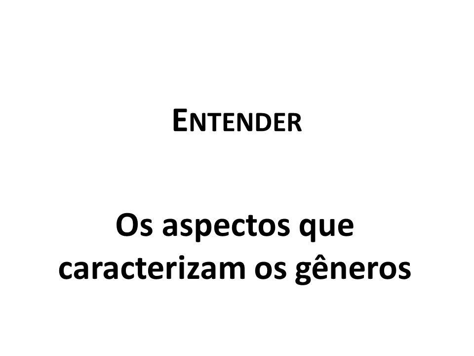 Os aspectos que caracterizam os gêneros E NTENDER