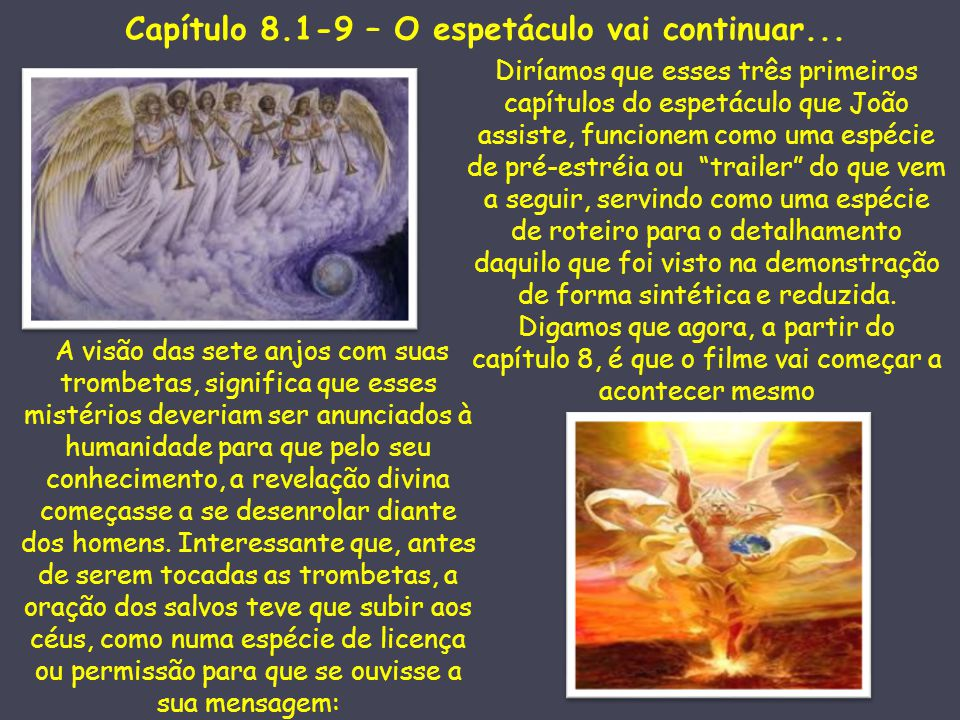 Capítulo 8.1-9 – O espetáculo vai continuar...