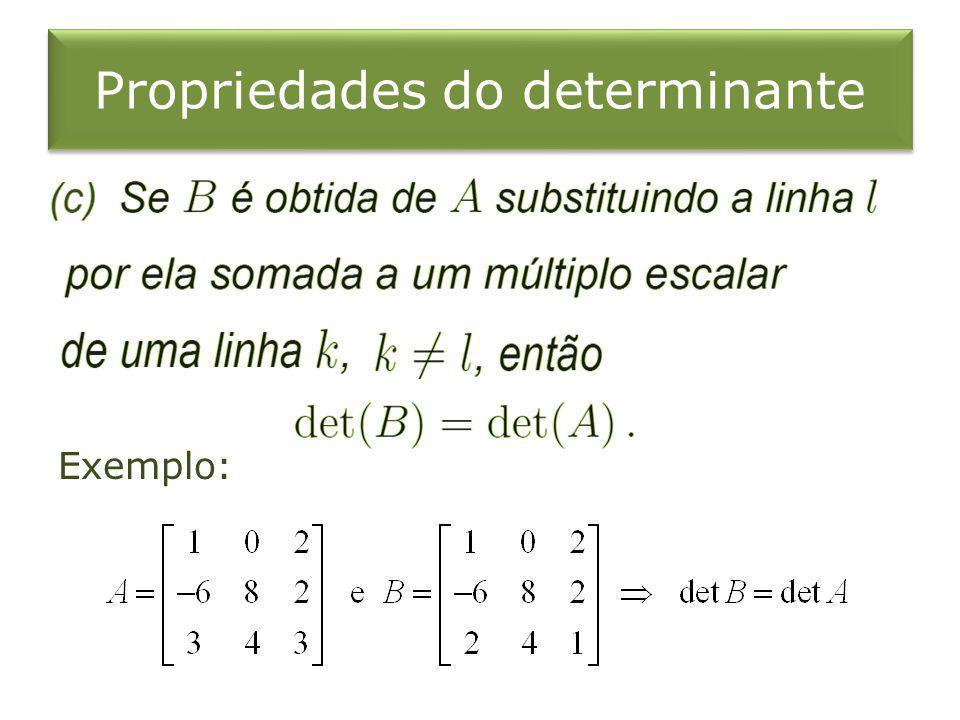 Propriedades do determinante Exemplo: