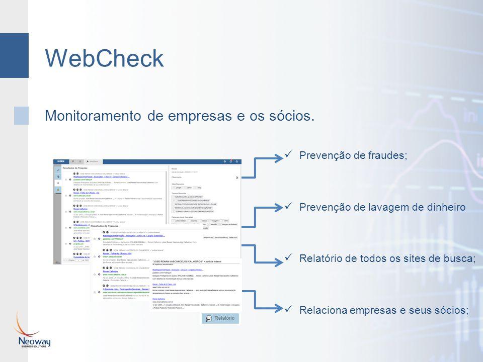 WebCheck Monitoramento de empresas e os sócios. Prevenção de fraudes; Prevenção de lavagem de dinheiro Relatório de todos os sites de busca; Relaciona