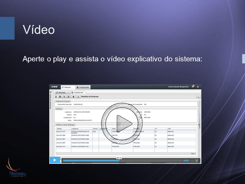 Vídeo Aperte o play e assista o vídeo explicativo do sistema: