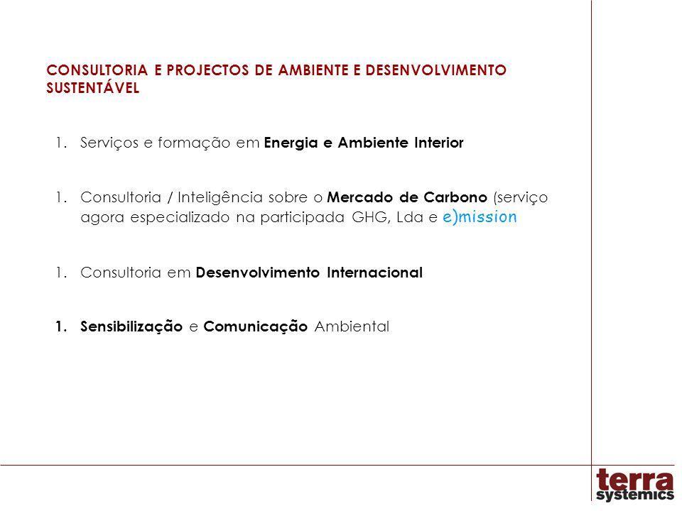 CONSULTORIA E PROJECTOS DE AMBIENTE E DESENVOLVIMENTO SUSTENTÁVEL 1.Serviços e formação em Energia e Ambiente Interior 1.Consultoria / Inteligência so