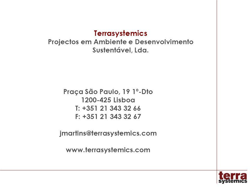 Terrasystemics Projectos em Ambiente e Desenvolvimento Sustentável, Lda. Praça São Paulo, 19 1º-Dto 1200-425 Lisboa T: +351 21 343 32 66 F: +351 21 34