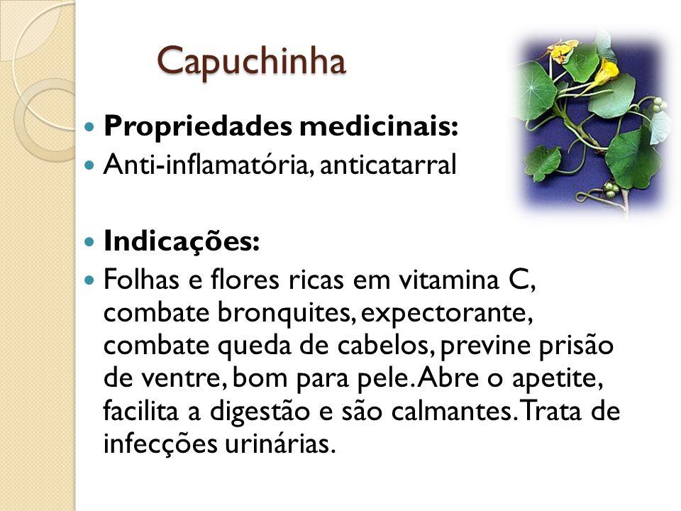 Cavalinha Propriedade medicinais: Diurético, adstringente; Indicações: Auxiliar no tratamento de processos reumáticos e osteoporose, recalcificação de fraturas.