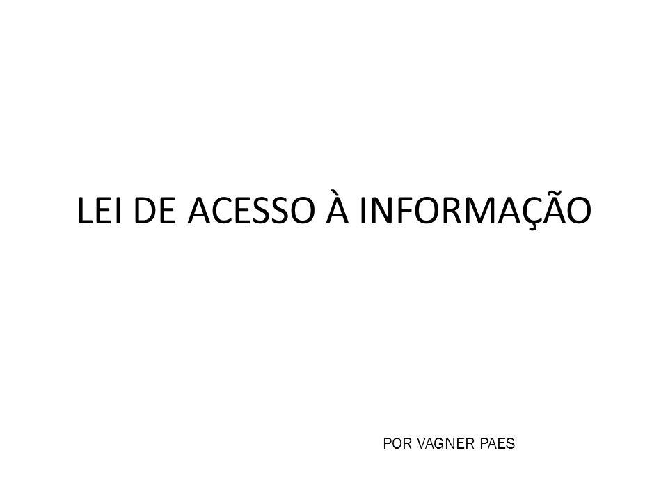 LEI DE ACESSO À INFORMAÇÃO POR VAGNER PAES