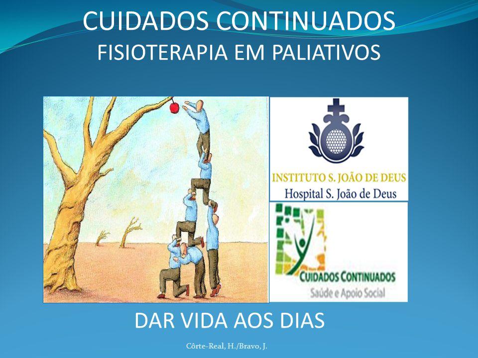 Côrte-Real, H./Bravo, J. CUIDADOS CONTINUADOS FISIOTERAPIA EM PALIATIVOS DAR VIDA AOS DIAS