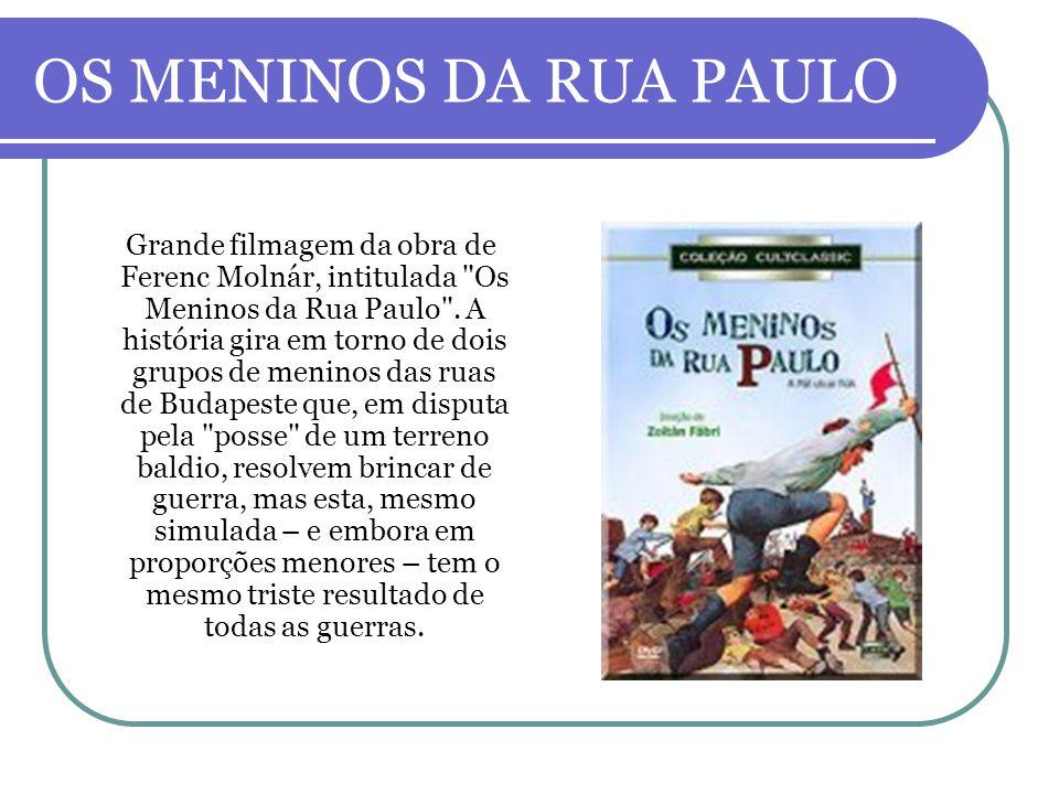OS MENINOS DA RUA PAULO Grande filmagem da obra de Ferenc Molnár, intitulada