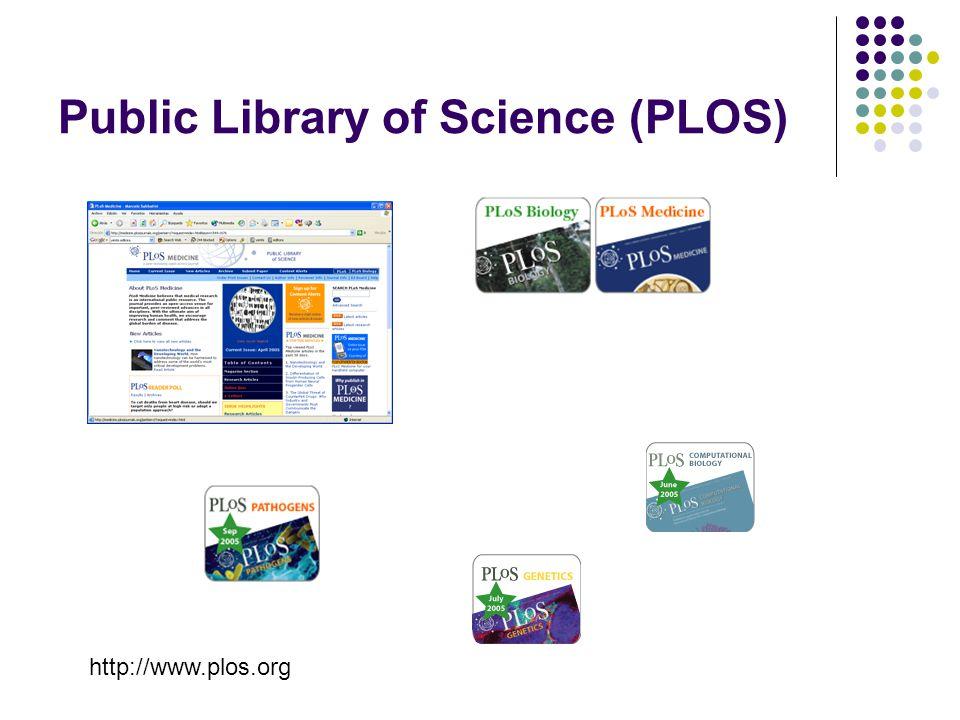 Public Library of Science (PLOS) http://www.plos.org