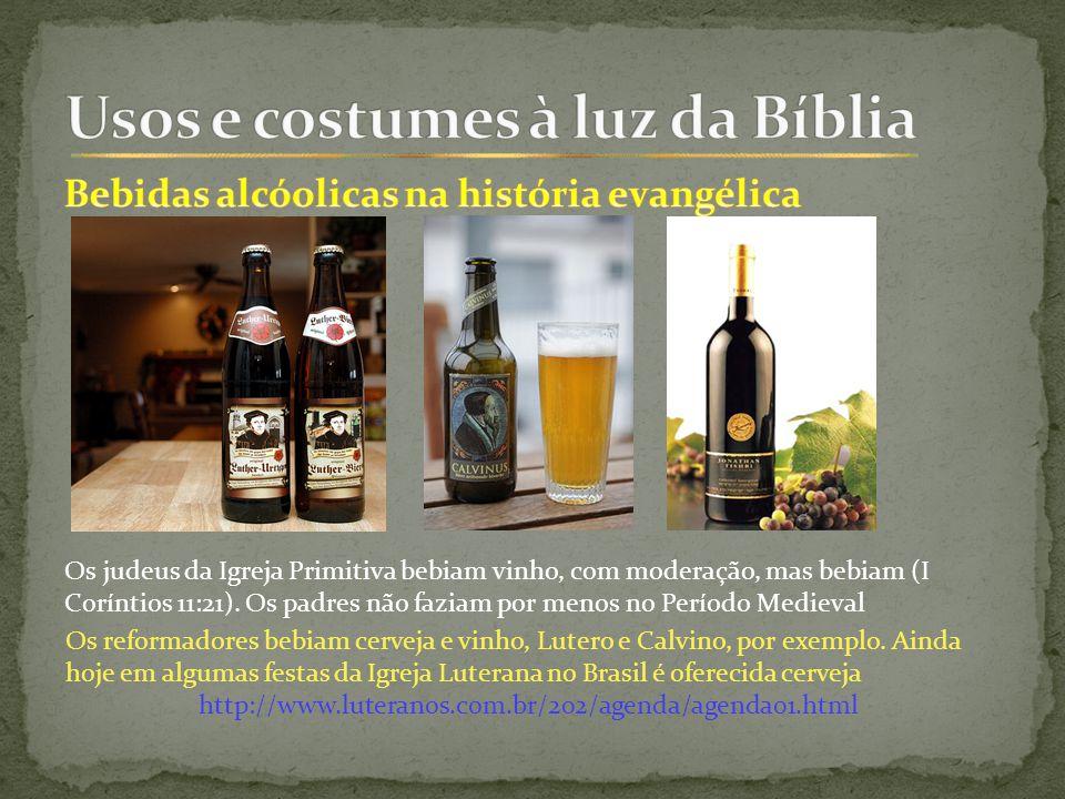 Os judeus da Igreja Primitiva bebiam vinho, com moderação, mas bebiam (I Coríntios 11:21).